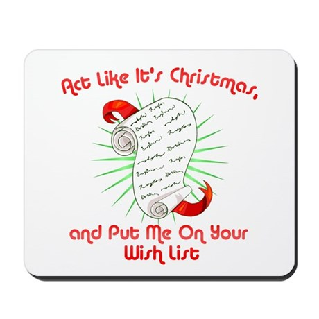 Act Like It's Christmas Mousepad
