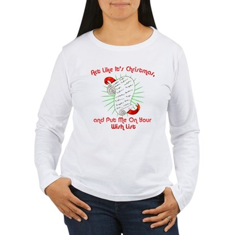 Act Like It's Christmas Womens Long Sleeve T-Shir