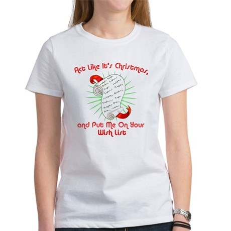 Act Like It's Christmas Womens T-Shirt
