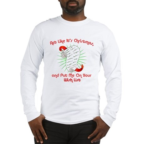 Act Like It's Christmas Long Sleeve T-Shirt