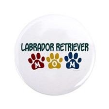 "Labrador Retriever Mom 1 3.5"" Button"