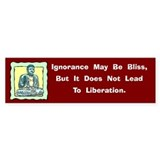 Ignorance May Be Bliss Bumper Car Sticker