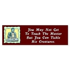 Tickle His Creatures Bumper Bumper Sticker