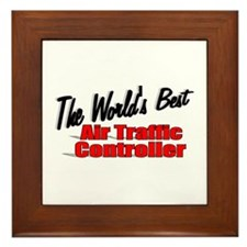 """The World's Best Air Traffic Contoller"" Framed Ti"
