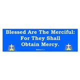 Merciful #3 Bumper Bumper Sticker