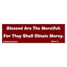 Merciful #2 Bumper Bumper Sticker