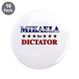"MIKAELA for dictator 3.5"" Button (10 pack)"