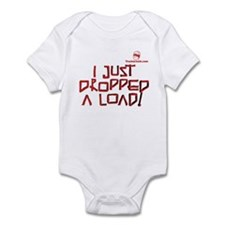 I JUST DROPPED A LOAD! Infant Bodysuit