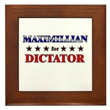 MAXIMILLIAN for dictator Framed Tile