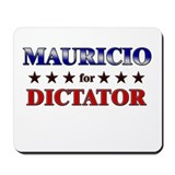 MAURICIO for dictator Mousepad