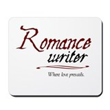 Romance Writer-Where Love Pre Mousepad