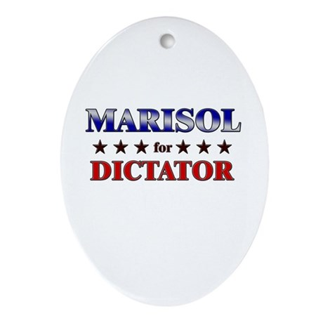 MARISOL for dictator Oval Ornament
