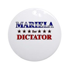 MARIELA for dictator Ornament (Round)