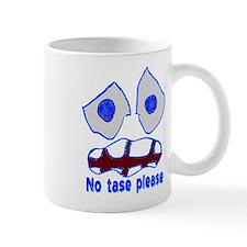 """""""No tase"""" Small Mugs"""