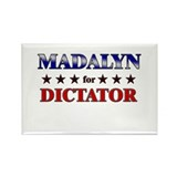 MADALYN for dictator Rectangle Magnet