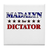 MADALYN for dictator Tile Coaster