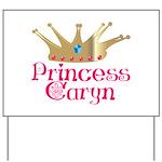 Princess Caryn Yard Sign