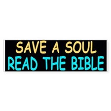 """SAVE A SOUL READ THE BIBLE"" Bumper Bumper Sticker"