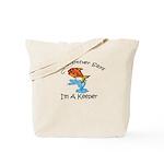 I'm A Keeper Brother Tote Bag