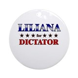 LILIANA for dictator Ornament (Round)