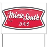 MicroSouth 2008 Yard Sign