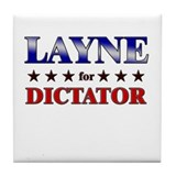 LAYNE for dictator Tile Coaster