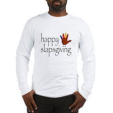 Happy Slapsgiving Long Sleeve T-Shirt