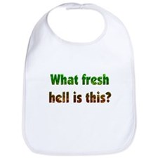 Fresh Hell Bib