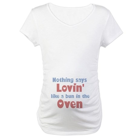Lovin' Bun in the Oven Maternity T-Shirt