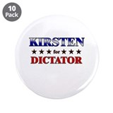 KIRSTEN for dictator 3.5&quot; Button (10 pack)