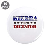 "KIERRA for dictator 3.5"" Button (10 pack)"