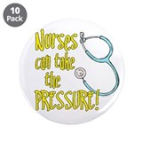 "NURSES CAN TAKE THE PRESSURE! 3.5"" Button (10 pack"