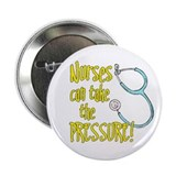 "NURSES CAN TAKE THE PRESSURE! 2.25"" Button (100 pa"