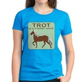 Trot Is a 4 letter word Tee