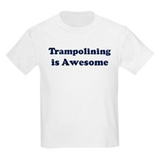 Trampolining is Awesome T-Shirt