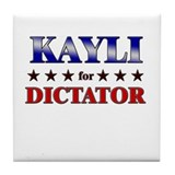 KAYLI for dictator Tile Coaster