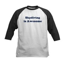 Skydiving is Awesome Tee