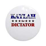 KAYLAH for dictator Ornament (Round)