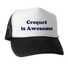 Croquet is Awesome Trucker Hat