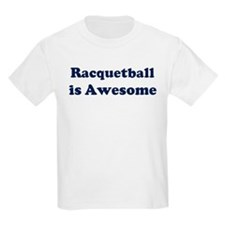 Racquetball is Awesome T-Shirt
