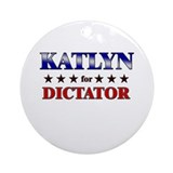 KATLYN for dictator Ornament (Round)