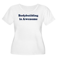 Bodybuilding is Awesome T-Shirt