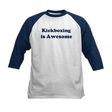 Kickboxing is Awesome Tee