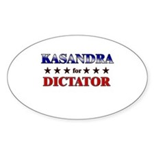 KASANDRA for dictator Oval Decal