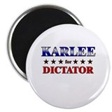 KARLEE for dictator Magnet