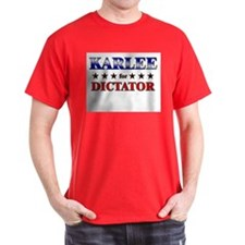KARLEE for dictator T-Shirt