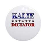 KALIE for dictator Ornament (Round)