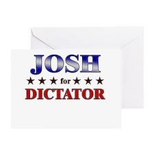 JOSH for dictator Greeting Card