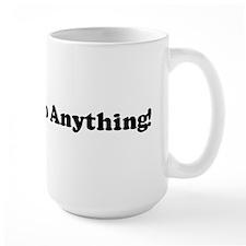 Girl's Can Do Anything! Mug