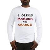 I Bleed Maroon and Orange Long Sleeve T-Shirt